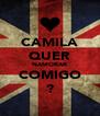 CAMILA QUER NAMORAR COMIGO ? - Personalised Poster A4 size