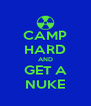 CAMP HARD AND GET A NUKE - Personalised Poster A4 size