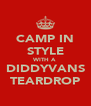 CAMP IN STYLE WITH A DIDDYVANS TEARDROP - Personalised Poster A4 size