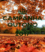 CAMPANHA OUTONO  2017  - Personalised Poster A4 size