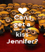 Can I get a good night kiss Jennifer? - Personalised Poster A4 size