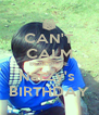 CAN'T CALM BEACAUSE NarZy's  BIRTHDAY - Personalised Poster A4 size