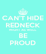 CAN'T HIDE REDNECK MIGHT AS WELL BE PROUD - Personalised Poster A4 size