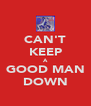 CAN'T KEEP A GOOD MAN DOWN - Personalised Poster A4 size
