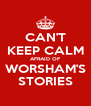 CAN'T KEEP CALM AFRAID OF WORSHAM'S STORIES - Personalised Poster A4 size