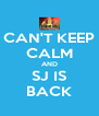 CAN'T KEEP CALM AND SJ IS BACK - Personalised Poster A4 size