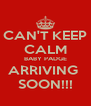 CAN'T KEEP CALM BABY PADGE ARRIVING  SOON!!! - Personalised Poster A4 size