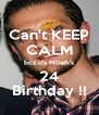 Can't KEEP CALM bcz it's Moath's 24 Birthday !! - Personalised Poster A4 size
