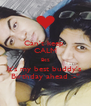Can't keep  CALM Bcz It's my best buddy's  Birthday ahead :-* - Personalised Poster A4 size