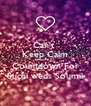 Can't  Keep Calm Because It's  Countdown For Suchi weds Soumil - Personalised Poster A4 size
