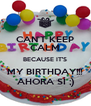 CAN'T KEEP CALM BECAUSE IT'S MY BIRTHDAY!!! AHORA SÍ ;) - Personalised Poster A4 size