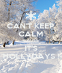CAN'T KEEP CALM CAUSE IT'S HOLLYDAYS ! - Personalised Poster A4 size