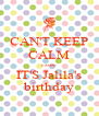 CAN'T KEEP CALM cause IT'S Jalila's birthday - Personalised Poster A4 size