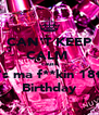 CAN'T KEEP CALM  'cause it's ma f**kin 18th Birthday - Personalised Poster A4 size