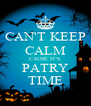 CAN'T KEEP CALM CAUSE IT'S PATRY TIME - Personalised Poster A4 size