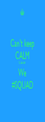 Can't keep CALM Cause We #SQUAD - Personalised Poster A4 size