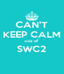 CAN'T KEEP CALM coz of SWC2  - Personalised Poster A4 size