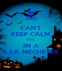 CAN'T KEEP CALM CUZ IM A K.S.R. MECHSTER - Personalised Poster A4 size