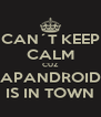 CAN´T KEEP CALM CUZ JAPANDROIDS IS IN TOWN - Personalised Poster A4 size