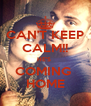 CAN'T KEEP CALM!! HE'S  COMING  HOME - Personalised Poster A4 size