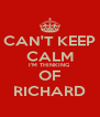 CAN'T KEEP CALM I'M THINKING OF RICHARD - Personalised Poster A4 size