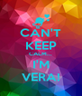 CAN'T KEEP CALM... I'M VERA! - Personalised Poster A4 size