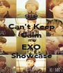 Can't Keep Calm It's EXO Showcase - Personalised Poster A4 size