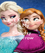 Can't Keep Calm It's My  Apo's Birthday  Tomorrow  - Personalised Poster A4 size