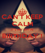 CAN'T KEEP CALM IT'S MY EFFIN' BIRTHDAY !  - Personalised Poster A4 size