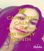 CAN'T KEEP CALM IT'S MY SEXY WIFE BIRTHDAY MONTH  - Personalised Poster A4 size