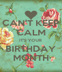 CAN'T KEEP CALM IT'S YOUR BIRTHDAY MONTH - Personalised Poster A4 size