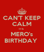 CAN'T KEEP CALM ITS  MERO's BIRTHDAY  - Personalised Poster A4 size