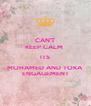 CAN'T KEEP CALM  ITS MOHAMED AND TOKA ENGAGEMENT - Personalised Poster A4 size