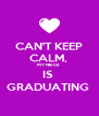 CAN'T KEEP CALM,  MY NIECE  IS  GRADUATING  - Personalised Poster A4 size