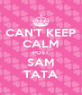 CAN'T KEEP CALM POST SAM TATA - Personalised Poster A4 size