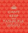 CAN'T KEEP CALM TASHAUNA  LEGGO  - Personalised Poster A4 size