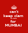 can't keep clam  Its time  for  MUMBAI  - Personalised Poster A4 size