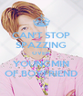 CAN'T STOP SPAZZING OVER YOUNGMIN OF BOYFRIEND - Personalised Poster A4 size