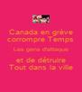 Canada en grève corrompre Temps Les gens d'attaque et de détruire Tout dans la ville - Personalised Poster A4 size