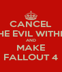 CANCEL THE EVIL WITHIN AND MAKE FALLOUT 4 - Personalised Poster A4 size