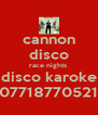 cannon disco race nights  disco karoke 07718770521 - Personalised Poster A4 size