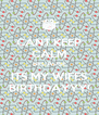 CANT KEEP CALM BECAUSE ITS MY WIFES BIRTHDAYYY! - Personalised Poster A4 size