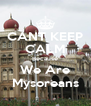 CANT KEEP CALM Because We Are Mysoreans - Personalised Poster A4 size