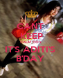 CANT  KEEP CALM CO'z  IT'S ADITI'S  B'DAY  - Personalised Poster A4 size
