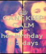 CANT KEEP CALM COZ ITS her birthday  in 5 days - Personalised Poster A4 size