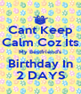 Cant Keep Calm Coz Its My Bestfriend's Birthday In 2 DAYS - Personalised Poster A4 size