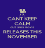 CANT KEEP CALM CUZ SRKS MOVIE RELEASES THIS NOVEMBER - Personalised Poster A4 size
