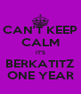 CAN'T KEEP CALM IT'S BERKATITZ ONE YEAR - Personalised Poster A4 size
