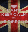 CAN'T KEEP CALM IT'S ONE DIRECTION  - Personalised Poster A4 size