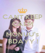 CANT KEEP CALM ITz MONUU's  BDAYY ! - Personalised Poster A4 size